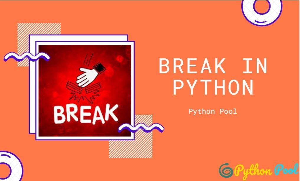 python break