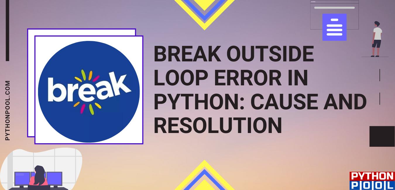 Break Outside Loop Python