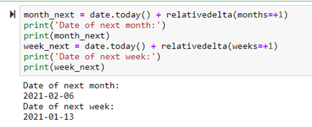 To get the date of next week or next month using dateutil