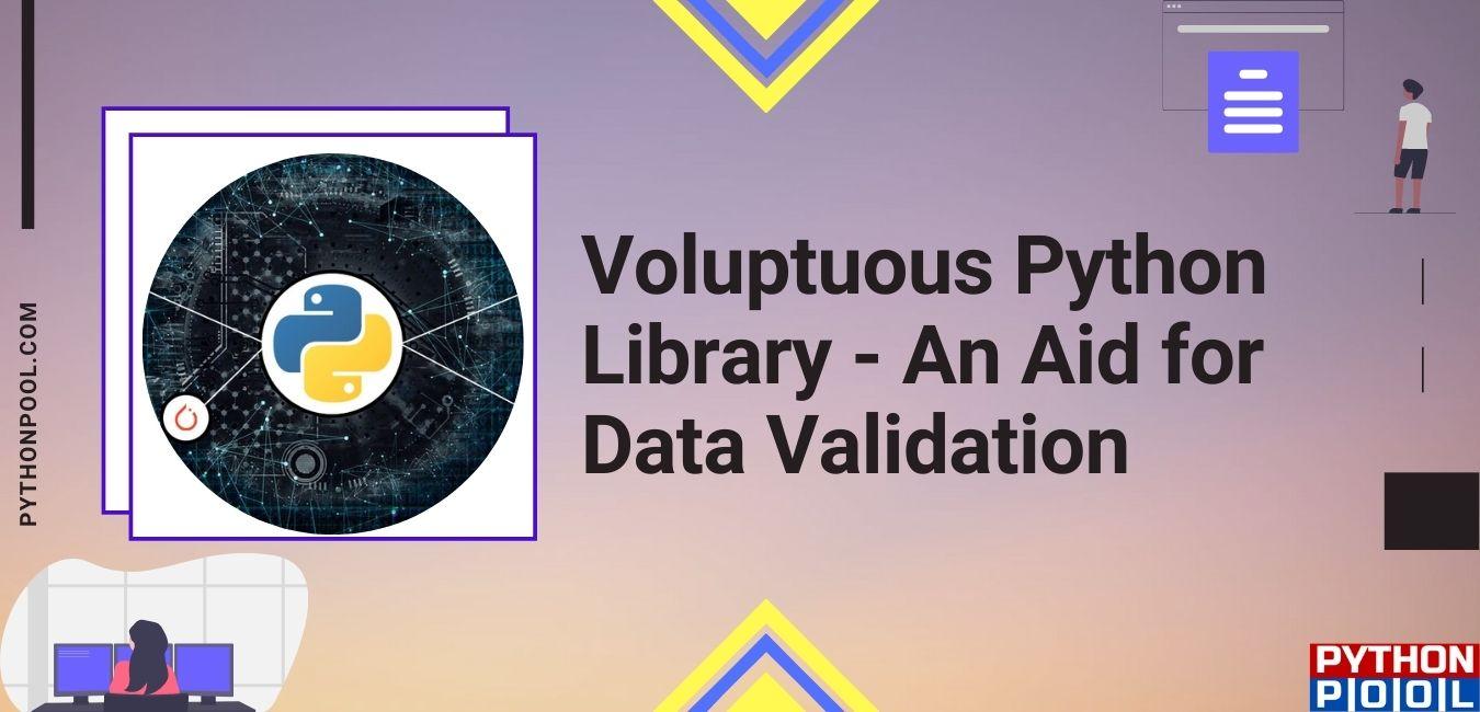 Voluptuous Python Library