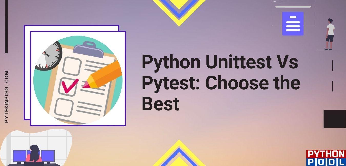 Python Unittest Vs Pytest
