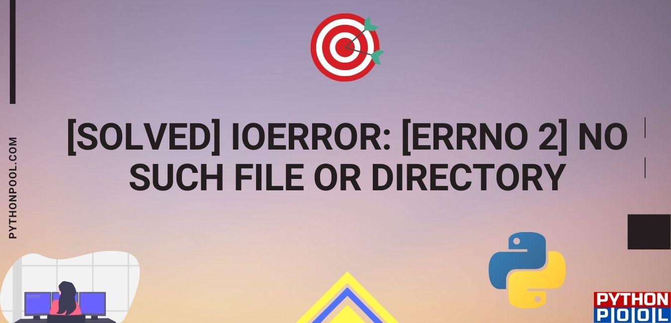 ioerror errno 2 no such file or directory