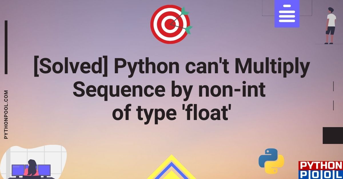 Python can't Multiply Sequence by non-int of type 'float'
